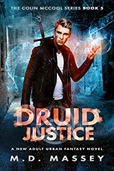 Druid Justice: A New Adult Urban Fantasy Novel (The Colin McCool Paranormal Suspense Series Book 5) by [Massey, M.D.]