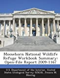 Moosehorn National Wildlife Refuge Workbook Summary: Open-File Report 2009-1167
