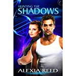 Hunting the Shadows   Alexia Reed