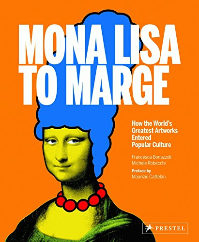 Mona Lisa to Marge: How the World's Greatest Artworks Entered Popular Culture ()