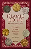 Islamic Coins and Their Values Volume 2: The Early Modern Period