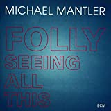 Mantler, Michael Folly Seeing All This Avantgarde/Free