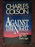 img - for Against the Night: Living in the New Dark Ages book / textbook / text book