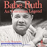 BABE RUTH:AN AMERICAN LEGEND by BABE RUTH