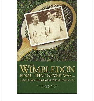 the wimbledon final that never was wood david wood sidney