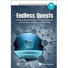 Endless Quests:Theory, Experiments and Applications of Frontiers of Superconductivity (Peking University-World Scientific Advanced Physics Series Book 7)