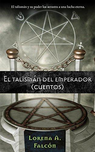 El talismán del emperador por Lorena A. Falcón