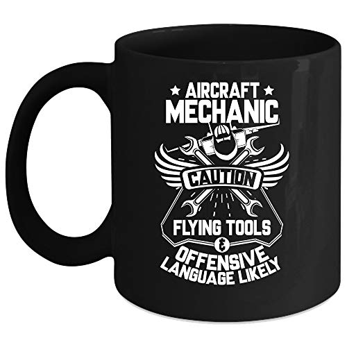 Aircraft Mechanic Coffee Mug, Caution Flying Tools And Offensive Language Likely Coffee Cup (Coffee Mug 15 Oz - Black) for $<!--$21.99-->