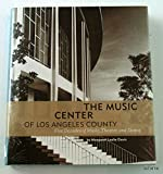 The Music Center of Los Angeles County: The First 50 Years
