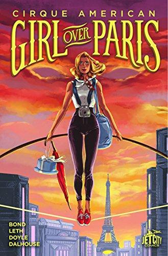 Girl Over Paris: The Graphic Novel (Cirque American)