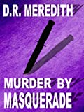 Murder by Masquerade by D. R. Meredith front cover
