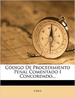 Código De Procedimiento Penal Comentado I Concordado...