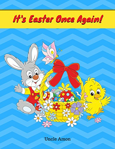 It's Easter Once Again: Short Story Picture Book for Beginning Readers by [Amon, Uncle]