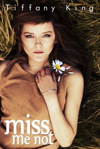 Miss Me Not - Tiffany King
