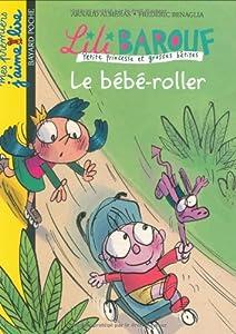 """Afficher """"Lili Barouf Le bébé-roller"""""""