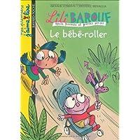 Lili Barouf : Le bébé-roller