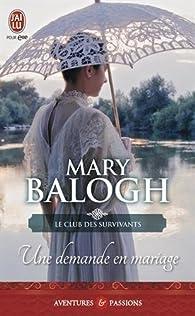 Le club des survivants, tome 1 : Une demande en mariage par Mary Balogh