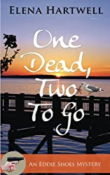 One Dead, Two to Go (An Eddie Shoes Mystery)