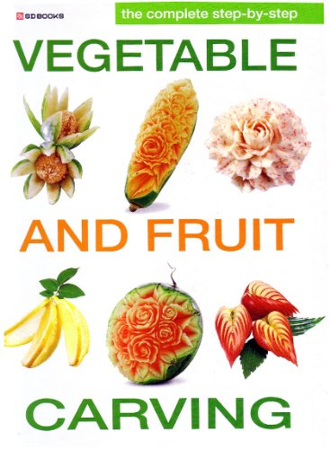 Complete Step by Step Vegetable and Fruit Carving (Vegetable Carving)