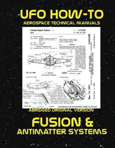 (Fusion and Antimatter Systems: Scans of Government Archived Data on Advanced Tech (UFO How-To Aerospace Technical Manuals) (Volume 5))