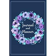 Journal and Planner: Bullet Journal Calendar Schedule Weekly Monthly Organizer Diary Notebook With Floral Cover And Lettering Title