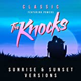Classic (Feat. Powers) [The Knocks Sunrise Edit]