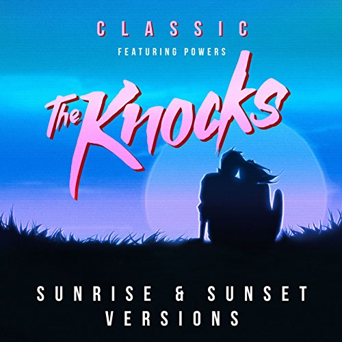 classic-feat-powers-the-knocks-sunrise-edit