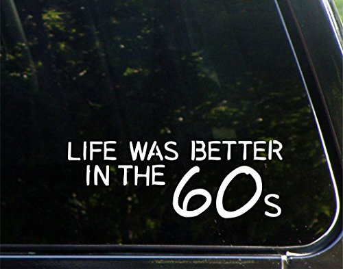 Life Was Better In The 60s