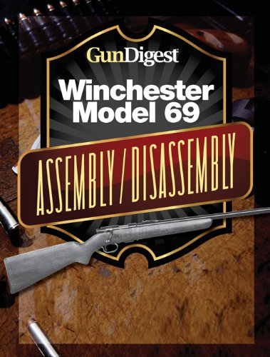 Gun Digest Winchester 69 Assembly Disassembly Instructions