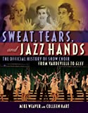 Sweat, Tears, and Jazz Hands, Mike Weaver and Colleen Hart, 1557837724