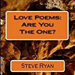 Love Poems: Are You the One? | Steve Ryan