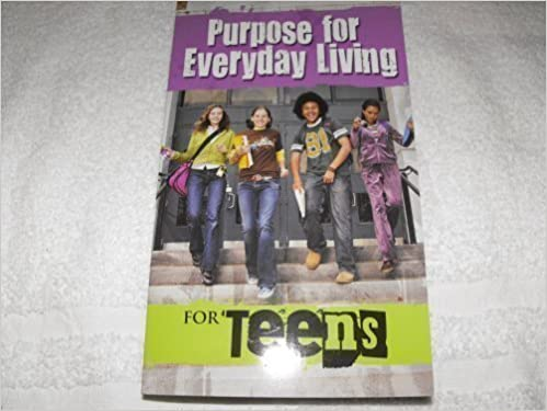 Purpose for everyday living for teens