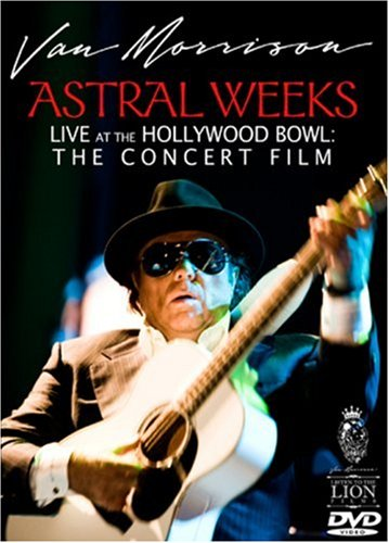 Astral Weeks Live At The Hollywood Bowl: The Concert Film (Amazon.com (Van Morrison Concerts)