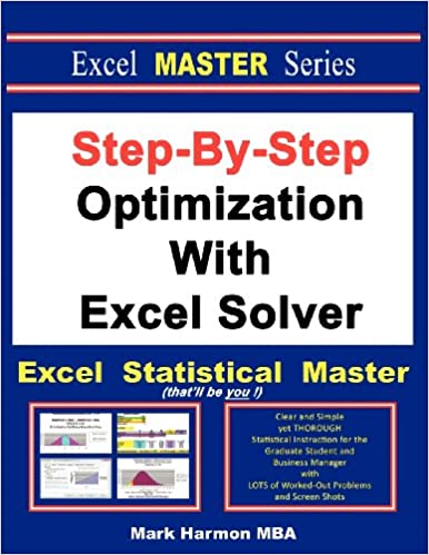 Step-By-Step Optimization With Excel Solver - The Excel Statistical Master: Amazon.es: Mark Harmon: Libros en idiomas extranjeros