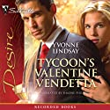 Tycoon's Valentine Vendetta Audiobook by Yvonne Lindsay Narrated by Simone Phillips