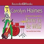 Bone to Be Wild | Carolyn Haines