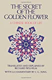 Secret of the Golden Flower: A Chinese Book of Life