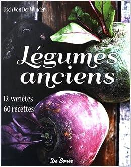 Légumes anciens : 12 variétés, 60 recettes