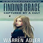 Finding Grace: Captured by a Cult | Warren Adler