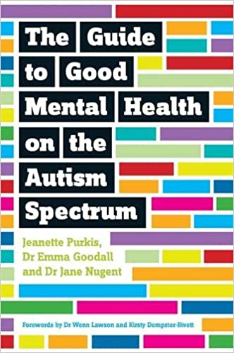 Autism And Anxiety Common Companions >> Amazon Com The Guide To Good Mental Health On The Autism Spectrum