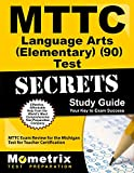 MTTC Language Arts (Elementary) (90) Test Secrets Study Guide: MTTC Exam Review for the Michigan Test for Teacher Certification
