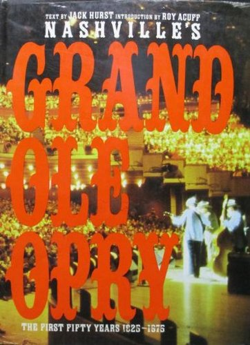 Nashville's Grand Ole Opry: The First Fifty Years - Nashville Opry