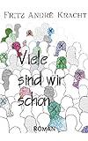 Viele Sind Wir Schon, F. Andre Kracht, 3831125643