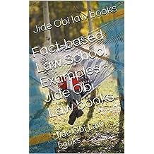 Fact-based Law School Examples - Jide Obi Law books: Jide Obi Law books