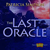 The Last Oracle: The Forbidden Tarot, Book 3 | Patricia Simpson