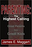 Parenting, James Maggart, 0595269591