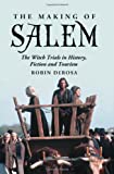 The Making of Salem, Robin DeRosa, 0786439831