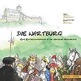 Die Wartburg - eine Entdeckungsreise in Die Deutsche Geschichte, Schuchardt, Gunther and Sedlacek, Ralf, 3795424909