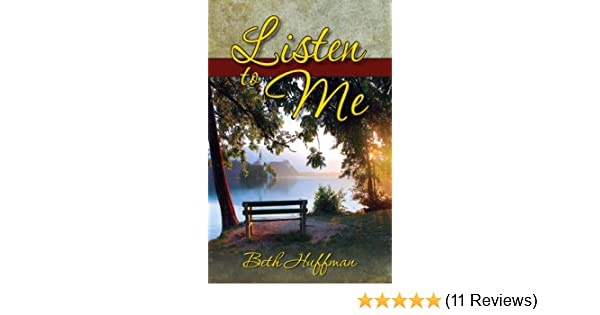 Listen to Me - Kindle edition by Beth Huffman. Self-Help Kindle eBooks @ Amazon.com.