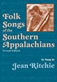 img - for Folk Songs of the Southern Appalachians as Sung by Jean Ritchie book / textbook / text book